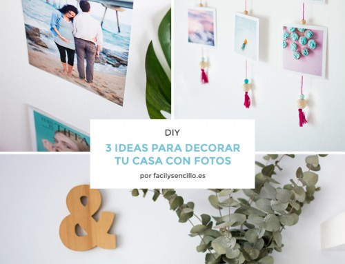 3 IDEAS PARA DECORAR CON FOTOS*