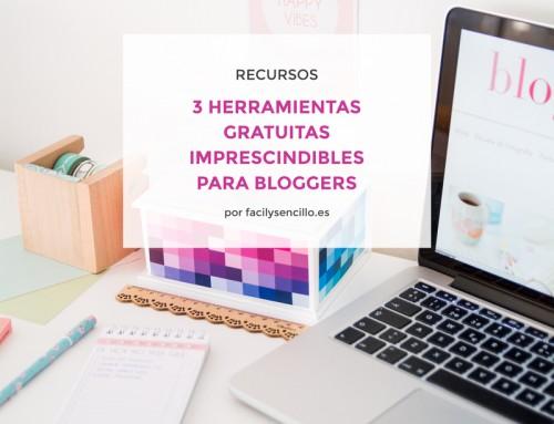3 HERRAMIENTAS GRATUITAS IMPRESCINDIBLES PARA BLOGGERS